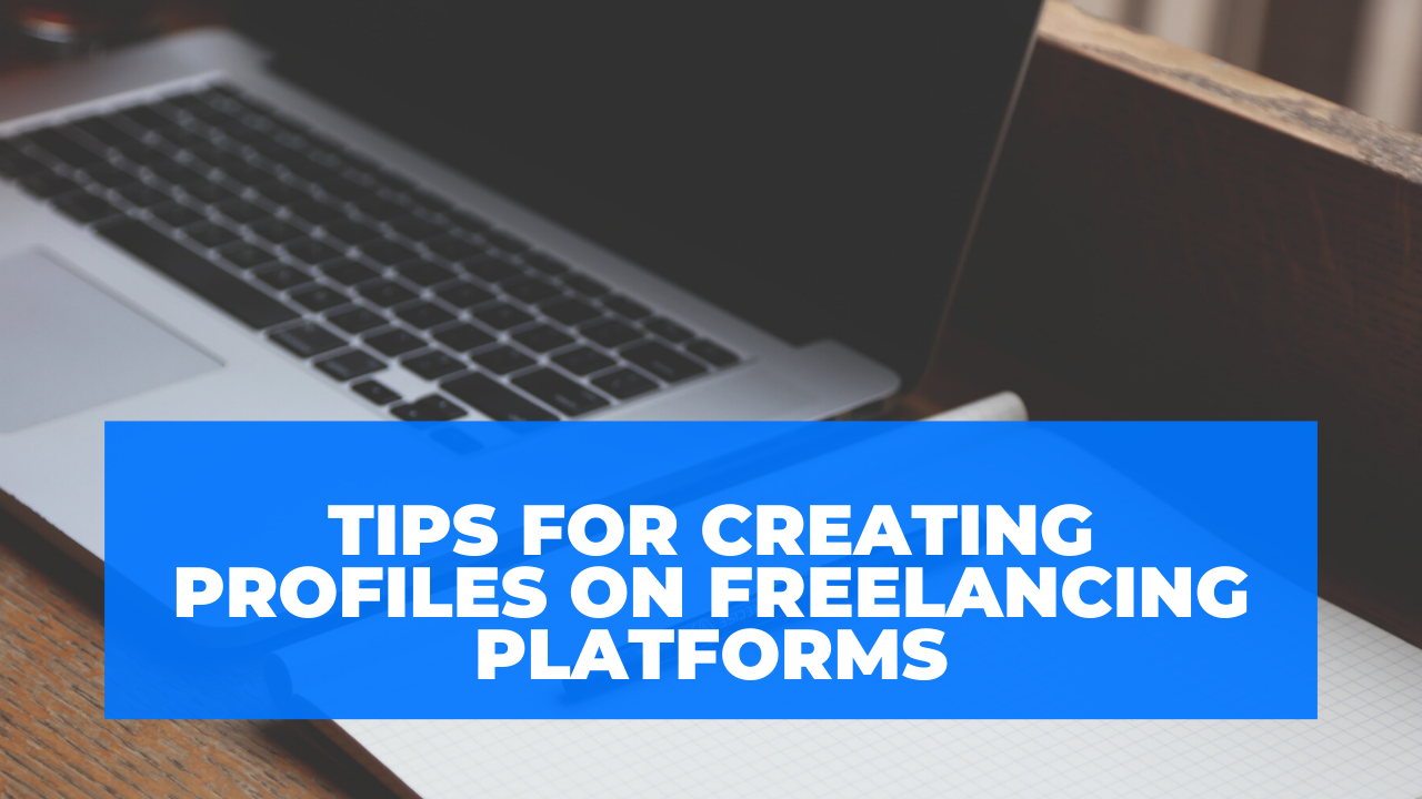 Tips for creating profiles on Freelancing Platforms